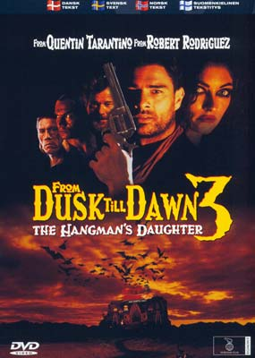 From Dusk Till Dawn 3: The Hangman's Daughter  (DVD) - Klik her for at se billedet i stor størrelse.